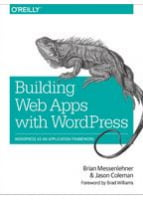 Building Web Apps with WordPress WordPress as an Application Framework