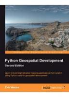 Python Geospatial Development, 2nd Edition Second Edition