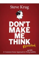 Don't Make Me Think, Revisited. A Common Sense Approach to Web Usability (3rd Edition)