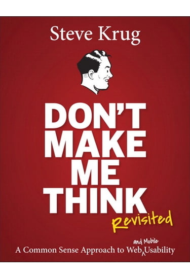 Don't Make Me Think, Revisited. A Common Sense Approach to Web Usability (3rd Edition) - фото 1
