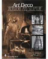 Art Deco Ironwork & Sculpture Ковка и скульптура в стиле ар дэко  Jerry S. F Cook III, Schiffer
