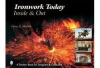 Ironwork Today: Inside & Out, Ковка сегодня: внутри и вне дома, Dona Z. Meilach, Schiffer