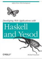 Developing Web Applications with Haskell and Yesod Safety-Driven Web Development