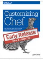 Customizing Chef Getting the Most Out of Your Infrastructure Automation