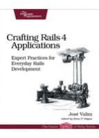 Crafting Rails 4 Applications, 2nd Edition Expert Practices for Everyday Rails Development
