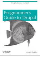 Programmer's Guide to Drupal Principles, Practices, and Pitfalls