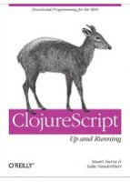 ClojureScript: Up and Running Functional Programming for the Web