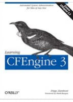 Learning CFEngine 3 Automated system administration for sites of any size
