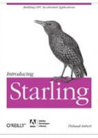 Introducing Starling Building GPU Accelerated Applications