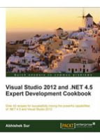 Visual Studio 2012 and .NET 4.5 Expert Development Cookbook