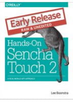 Hands-On Sencha Touch 2 A Real-World App Approach
