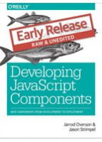 Developing JavaScript Components Web Components From Development to Deployment