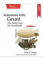 Automate with Grunt The Build Tool for JavaScript