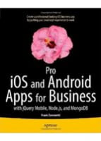Pro iOS and Android Apps for Business with jQuery Mobile, node.js, and MongoDB