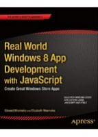 Real World Windows 8 App Development with JavaScript Create Great Windows Store Apps