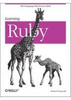 Learning Ruby The Language that Powers Rails