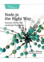 Node.js the Right Way Practical, Server-Side JavaScript That Scales