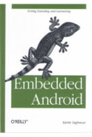 Embedded Android Porting, Extending, and Customizing