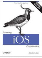 Learning iOS Programming, 3rd Edition From Xcode to App Store