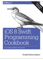 iOS 8 Swift Programming Cookbook , Vandad Nahavandipoor