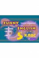 Funny English  Англійска мова 5 клас(творчі завдання,ігри,кросворди )
