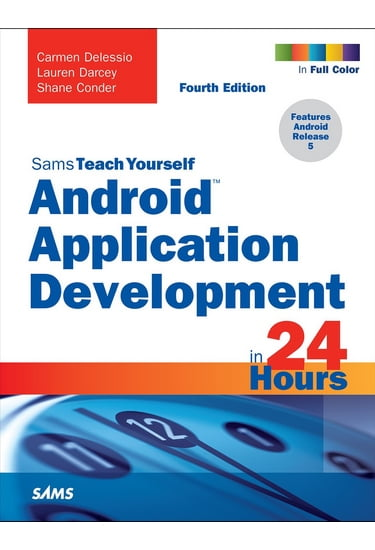 Android+Application+Development+in+24+Hours%2C+Sams+Teach+Yourself%2C+4th+Edition - фото 1
