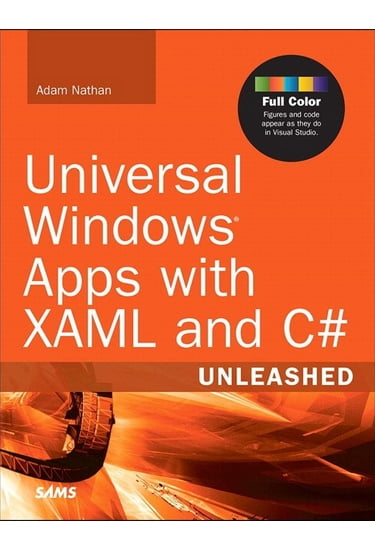 Universal+Windows+Apps+with+XAML+and+C%23+Unleashed - фото 1