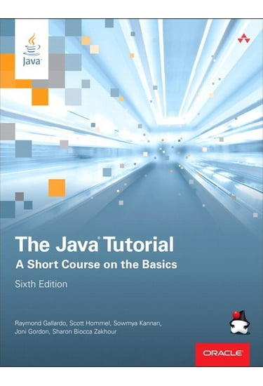 Java+Tutorial%2C+The%3A+A+Short+Course+on+the+Basics%2C+6th+Edition - фото 1