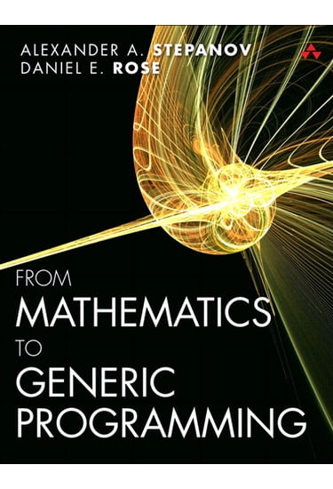 From Mathematics to Generic Programming - фото 1