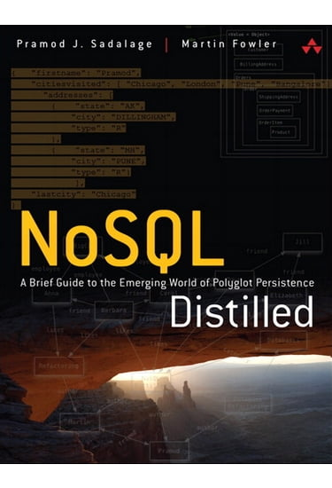 NoSQL+Distilled%3A+A+Brief+Guide+to+the+Emerging+World+of+Polyglot+Persistence - фото 1
