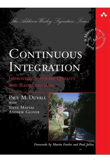 Continuous+Integration%3A+Improving+Software+Quality+and+Reducing+Risk - фото 1