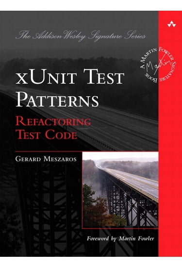 xUnit+Test+Patterns%3A+Refactoring+Test+Code - фото 1