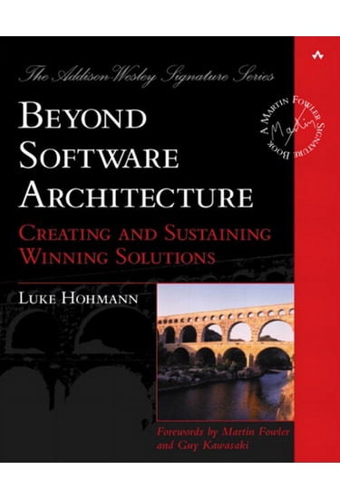 Beyond+Software+Architecture%3A+Creating+and+Sustaining+Winning+Solutions - фото 1