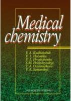 Medical chemistry=Медична хімія: Підручник для мед. ВНЗ ІІІ—ІV р.а. — 3-тє вид., випр. Затверджено МОЗ / Калібабчук В.О., Галинська В.І., Грищенко Л.І.