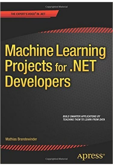 Machine+Learning+Projects+for+.NET+Developers+1st+Edition - фото 1