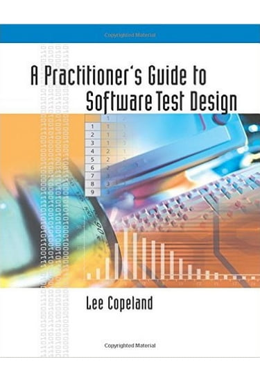 A+Practitioner%27s+Guide+to+Software+Test+Design - фото 1