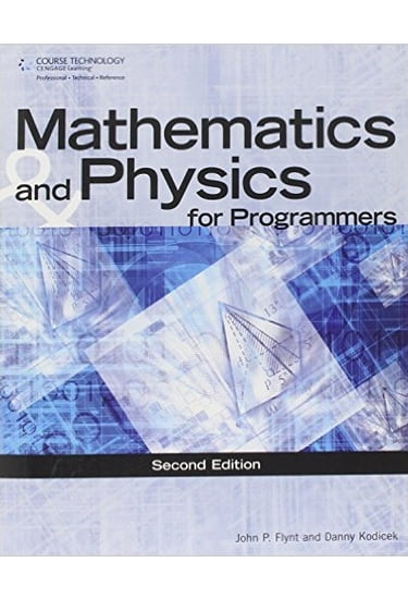 Mathematics+%26+Physics+for+Programmers+%28Game+Development+Series%29+2nd+Edition - фото 1