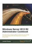 Windows Server 2012 R2 Administrator Cookbook