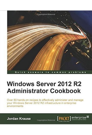 Windows+Server+2012+R2+Administrator+Cookbook - фото 1
