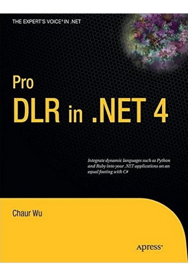 Pro+DLR+in+.NET+4+%28Expert%27s+Voice+in+.NET%29 - фото 1
