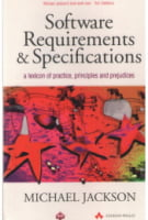 Software Requirements and Specifications. A Lexicon of Practice, Principles and Prejudices