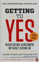 Getting to Yes. Negotiating Agreement Without Giving In