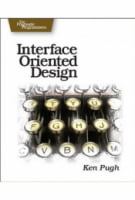 Interface Oriented Design: With Patterns (Pragmatic Programmers)