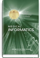 Medical informatics = Медична інформатика: підручник (ВНЗ IV р. а.) / І.Є. Булах, Ю. Є. Лях, В. П. Марценюк. — 2-е вид., випр.