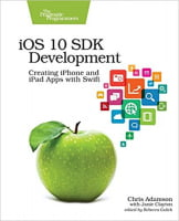 iOS 10 SDK Development: Creating iPhone and iPad Apps with Swift 1st Edition