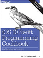 iOS 10 Swift Programming Cookbook: Solutions and Examples for iOS Apps 1st Edition