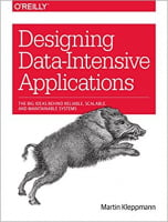 Designing Data-Intensive Applications: The Big Ideas Behind Reliable, Scalable, and Maintainable Systems 1st Edition