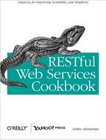 RESTful Web Services Cookbook: Solutions for Improving Scalability and Simplicity 1st Edition