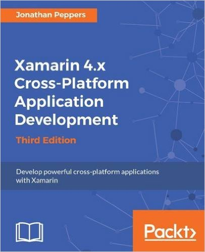 Xamarin+4.x+Cross-Platform+Application+Development+-+Third+Edition - фото 1