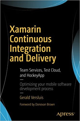 Xamarin+Continuous+Integration+and+Delivery%3A+Team+Services%2C+Test+Cloud%2C+and+HockeyApp - фото 1